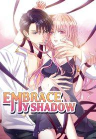 Embrace My Shadow Manga